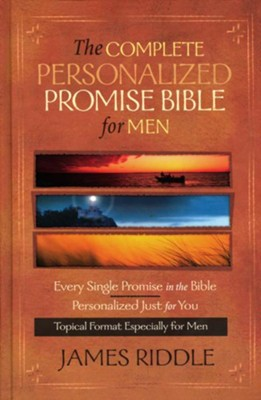 Complete Personalized Promise Bible for Men: Every Single Promise in the Bible Personalized Just for You In Topical Format Especially for Men - eBook  -     By: James Riddle