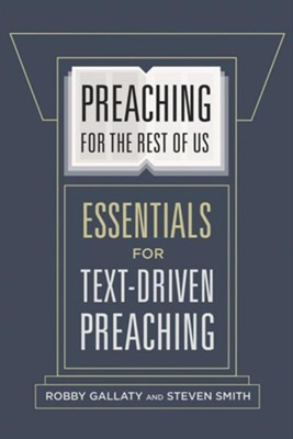 Preaching for the Rest of Us: Essentials for Text-Driven Preaching - eBook  -     By: Robby Gallaty, Steven Smith