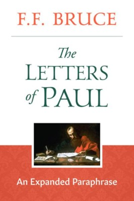 The Letters of Paul: An Expanded Paraphrase - eBook  -     By: F.F. Bruce