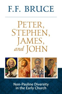 Peter, Stephen, James and John   -     By: F.F. Bruce