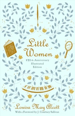 Little Women: 150th Anniversary Edition - eBook  -     By: Louisa May Alcott