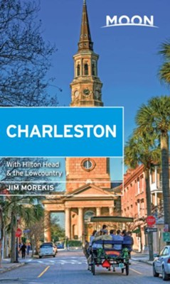 Moon Charleston: With Hilton Head & the Lowcountry - eBook  -     By: Jim Morekis