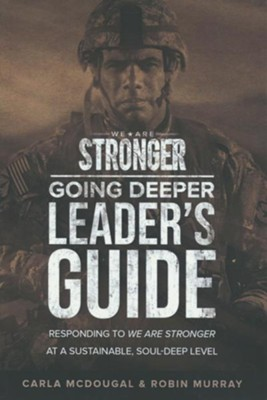 We Are Stronger: Going Deeper Leader's Guide   -     By: Carla McDougal, Robin Murray