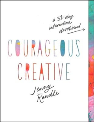 Courageous Creative: A 31-Day Interactive Journal  -     By: Jenny Randle