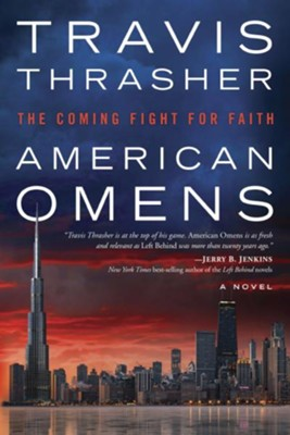 American Omens: The Coming Fight for Faith: A Novel - eBook  -     By: Travis Thrasher