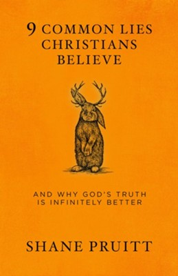 9 common lies christians believe and why gods truth is infinitely 9 common lies christians believe and why gods truth is infinitely better ebook fandeluxe Image collections