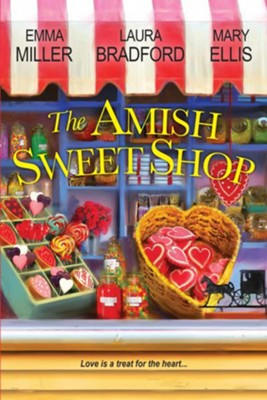 The Amish Sweet Shop / Digital original - eBook  -     By: Emma Miller, Laura Bradford, Mary Ellis