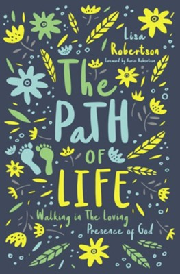 The Path of Life: Walking in the Loving Presence of God - eBook  -     By: Thomas Nelson & Lysa TerKeurst