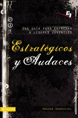 Estrategicos y audaces: A Guide for Training Youth Leaders - eBook  -     By: Howard Andruejol