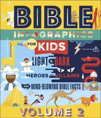 Bible Infographics for Kids, Volume 2: Light and Dark, Heroes and Villains, and Mind-Blowing Bible Facts  -