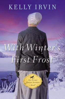 With Winter's First Frost - eBook  -     By: Kelly Irvin