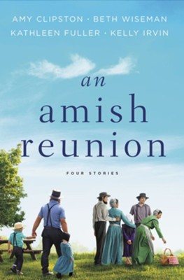 An Amish Reunion: Four Amish Stories - eBook  -     By: Amy Clipston, Beth Wiseman, Kathleen Fuller, Kelly Irvin