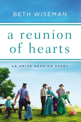 A Reunion of Hearts: An Amish Reunion Story / Digital original - eBook  -     By: Beth Wiseman
