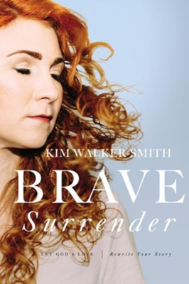 Brave Surrender: Let God's Love Rewrite Your Story - eBook  -     By: Kim Walker-Smith