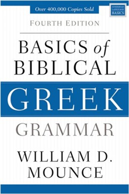 Basics of Biblical Greek Grammar: Fourth Edition / Special edition - eBook  -     By: William D. Mounce