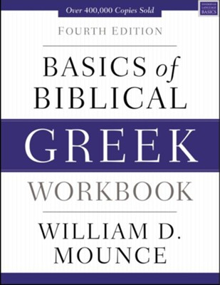Basics of Biblical Greek Workbook / Special edition - eBook  -     By: William D. Mounce