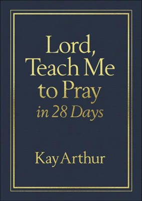 Lord, Teach Me to Pray in 28 Days--soft leather-look, burgundy  -     By: Kay Arthur
