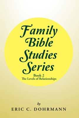 Family Bible Studies Series: Book 2 -The Levels of Relationships - eBook  -     By: Eric C. Dohrmann