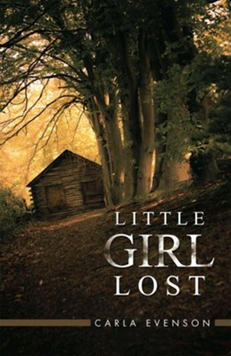 Little Girl Lost - eBook  -     By: Carla Everson
