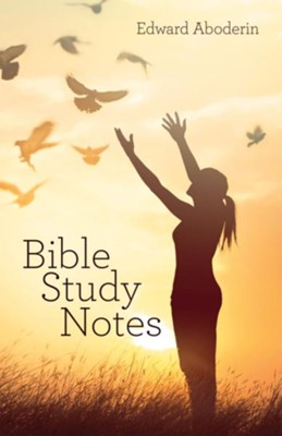 Bible Study Notes - eBook  -     By: Edward Aboderin
