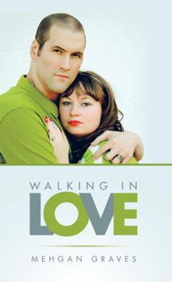 Walking in Love - eBook  -     By: Mehgan Graves