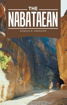 The Nabataean - eBook  -     By: Donald B. Derozier