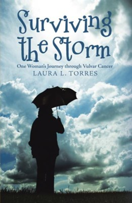 Surviving the Storm: One Woman'S Journey Through Vulvar Cancer - eBook  -     By: Laura L. Torres