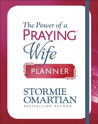 The Power of a Praying Wife Planner  -     By: Stormie Omartian