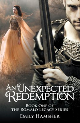 An Unexpected Redemption: Book One of the Romalo Legacy Series - eBook  -     By: Emily Hamsher