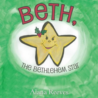 Beth, the Bethlehem Star - eBook  -     By: Alana Reeves