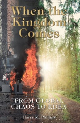 When the Kingdom Comes: What Christians Will Be Doing for One Thousand Years - eBook  -     By: Harry M. Phillips