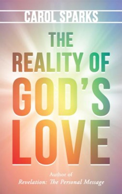 The Reality of God'S Love - eBook  -     By: Carol Sparks