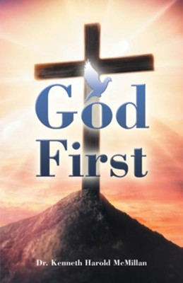 God First - eBook  -     By: Kenneth Harold McMillan