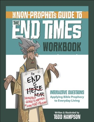 The Non-Prophet's Guide to the End Times Workbook  -     By: Todd Hampson