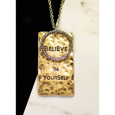 Believe in Yourself Necklace  -