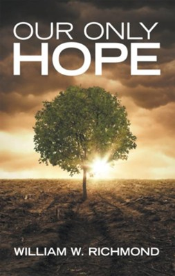 Our Only Hope - eBook  -     By: William W. Richmond