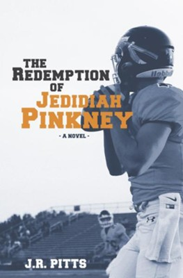 The Redemption of Jedidiah Pinkney - eBook  -     By: J.R. Pitts
