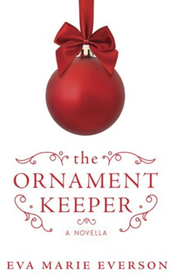 The Ornament Keeper: A Novella - eBook  -     By: Eva Marie Everson