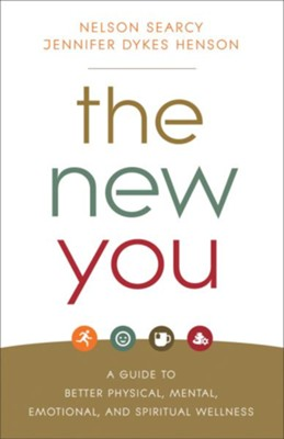 The New You: A Guide to Better Physical, Mental, Emotional, and Spiritual Wellness - eBook  -     By: Nelson Searcy, Jennifer Dykes Henson