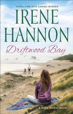 Driftwood bay a hope harbor novel book 5 irene hannon