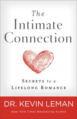 The Intimate Connection: Secrets to a Lifelong Romance - eBook  -     By: Dr. Kevin Leman