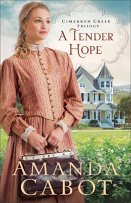 A Tender Hope (Cimarron Creek Trilogy Book #3) - eBook  -     By: Amanda Cabot