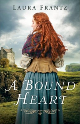 A Bound Heart - eBook  -     By: Laura Frantz