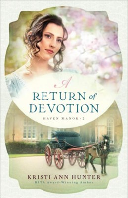 A Return of Devotion (Haven Manor Book #2) - eBook  -     By: Kristi Ann Hunter