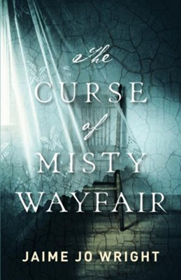 The Curse of Misty Wayfair - eBook  -     By: Jaime Jo Wright