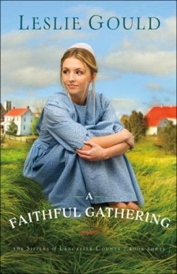 A Faithful Gathering (The Sisters of Lancaster County Book #3) - eBook  -     By: Leslie Gould
