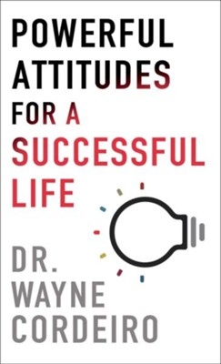 Powerful Attitudes for a Successful Life - eBook  -     By: Dr. Wayne Cordeiro