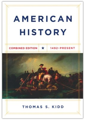 American History, Combined Edition: 1492 - Present  -     By: Thomas S. Kidd