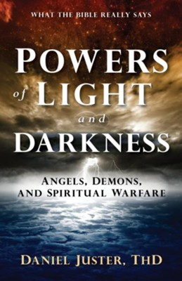 Powers of Light and Darkness: Angels, Demons, and Spiritual Warfare - eBook
