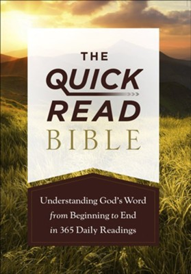 The Quick-Read Bible: Experiencing the Full Picture of God's Word from Beginning to End in 365 Daily Readings  -